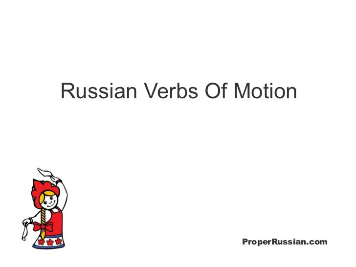 In Russian Verbs Of Motion 53