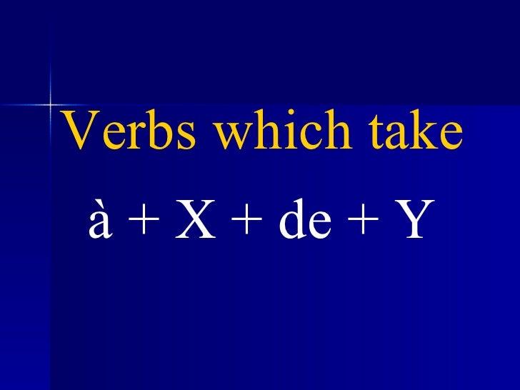 Verbs which take à + X + de + Y