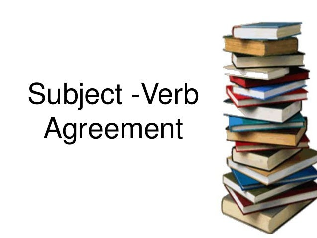 Subject -Verb Agreement