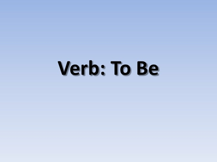 Verb: To Be<br />