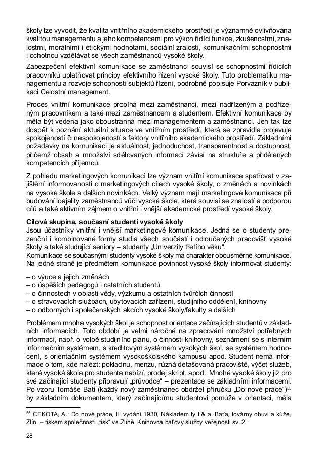 Hlavní závěry výzkumu realizovaného v roce 2003–200459 Masarykovou univerzitou je možno shrnout: – absolventi většinou nem...