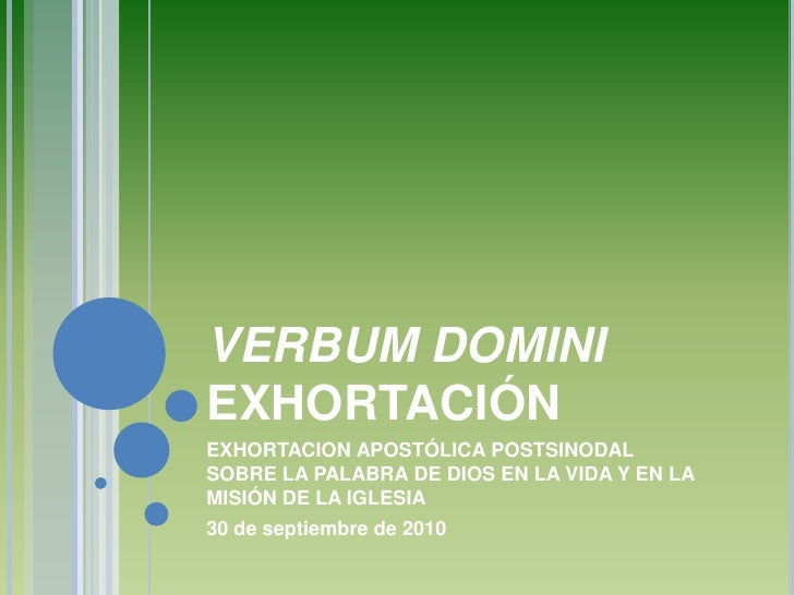 VERBUMDOMINI<br />EXHORTACIÓN<br />EXHORTACION APOSTÓLICAPOSTSINODAL SOBRELA PALABRA DE DIOS EN LA VIDA Y EN LA MISIÓN ...