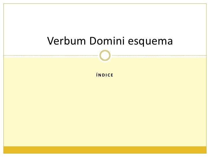 ÍNDICE<br />Verbum Domini esquema<br />