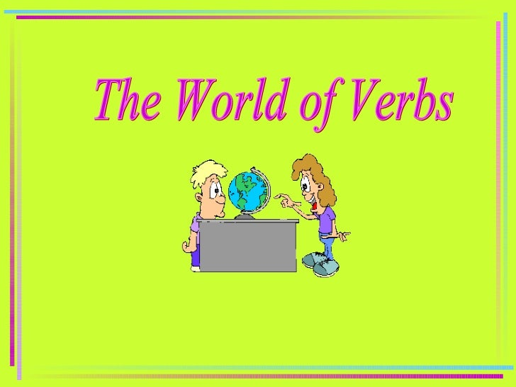 The World of Verbs