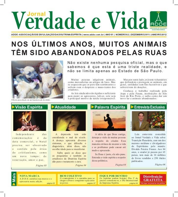 Verdade e Vida     JornalADDE - ASSOCIAÇÃO DE DIVULGAÇÃO DA DOUTRINA ESPÍRITA | www.adde.com.br | ANO 01 | NÚMERO 02 | DEZ...