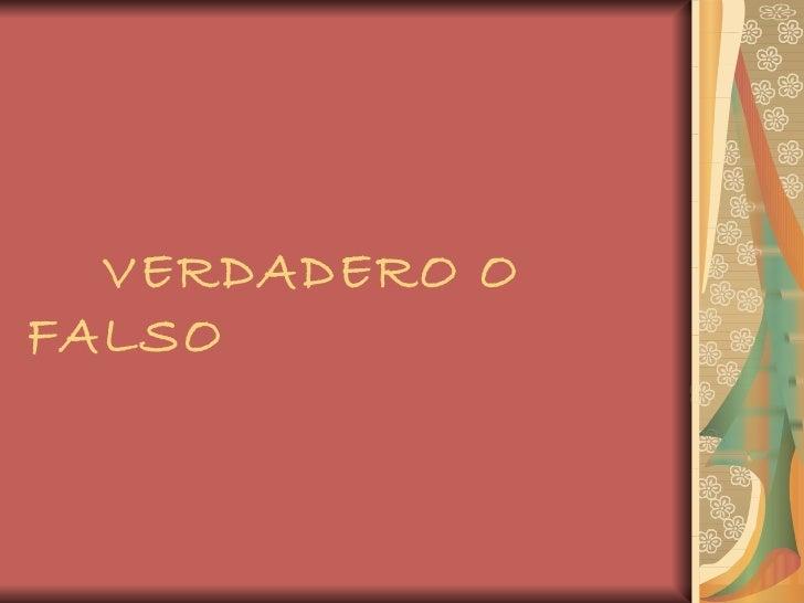 VERDADERO O FALSO