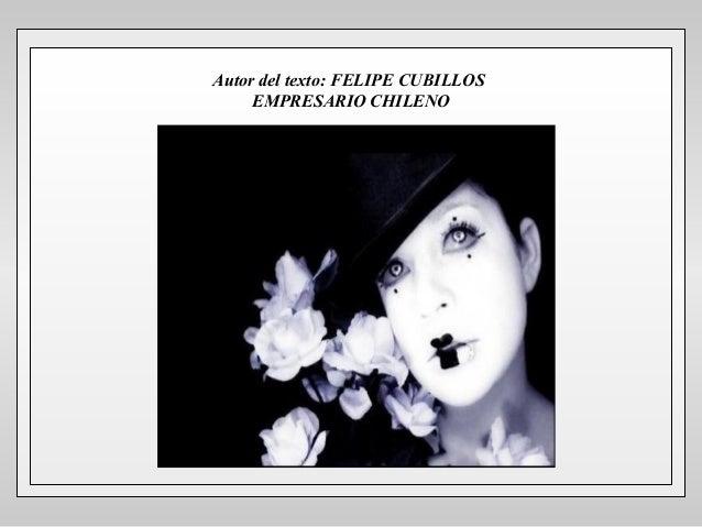 Autor del texto: FELIPE CUBILLOS EMPRESARIO CHILENO