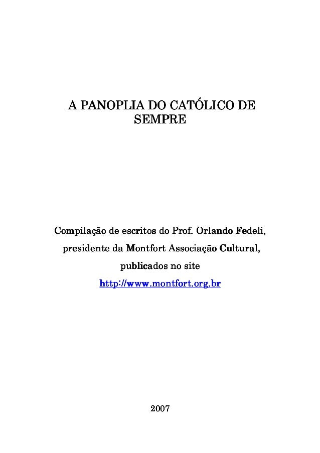 PANOPL PLI A PANOPLIA DO CATÓLICO DE SEMPRE  de Compilação de escritos do Prof. Orlando Fedeli, presidente da Montfort Ass...