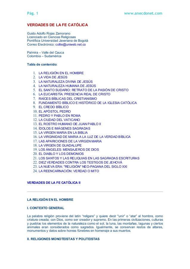 Pág. 1 www.anecdonet.com VERDADES DE LA FE CATÓLICA Guido Adolfo Rojas Zamorano Licenciado en Ciencias Religiosas Pontific...