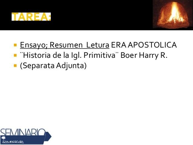  Ensayo; Resumen Letura ERA APOSTOLICA  ¨Historia de la Igl. Primitiva¨ Boer Harry R.  (SeparataAdjunta)