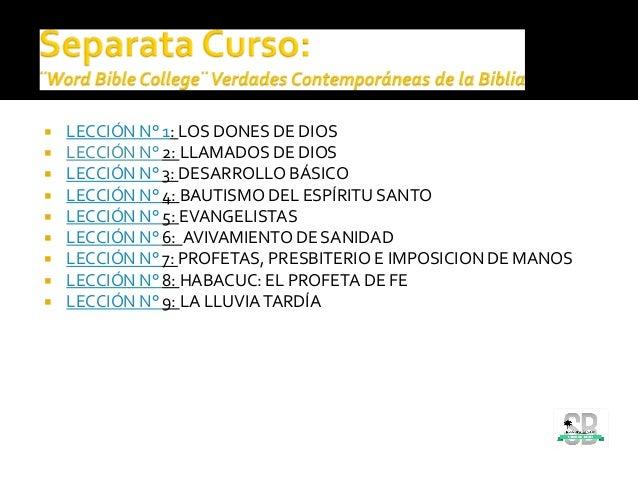  LECCIÓN N° 1: LOS DONES DE DIOS  LECCIÓN N° 2: LLAMADOS DE DIOS  LECCIÓN N° 3: DESARROLLO BÁSICO  LECCIÓN N° 4: BAUTI...