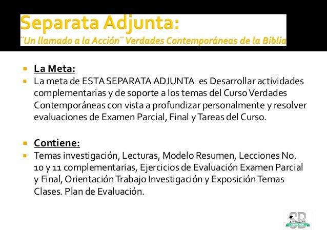  La Meta:  La meta de ESTA SEPARATAADJUNTA es Desarrollar actividades complementarias y de soporte a los temas del Curso...