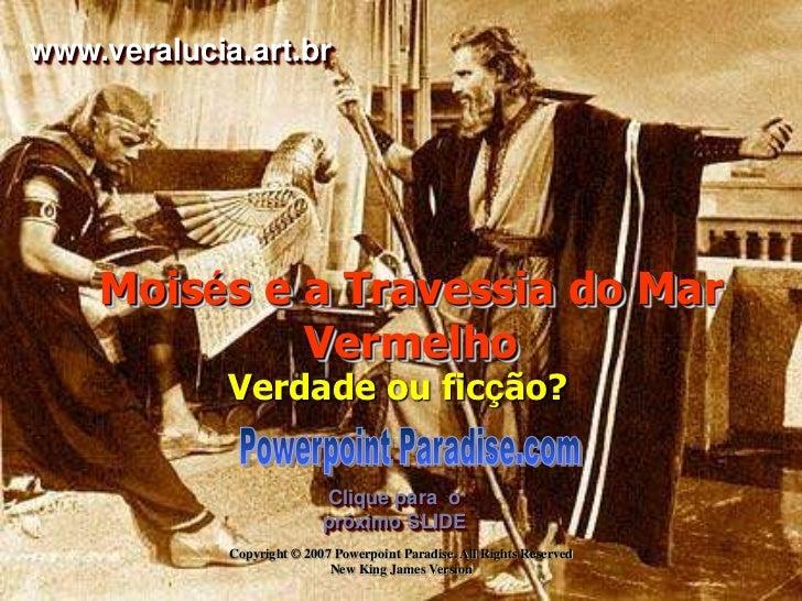 www.veralucia.art.br    Moisés e a Travessia do Mar             Vermelho             Verdade ou ficção?                   ...