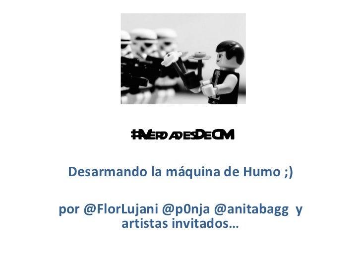 #VerdadesDeCM Desarmando la máquina de Humo ;) por @FlorLujani @p0nja @anitabagg  y artistas invitados…