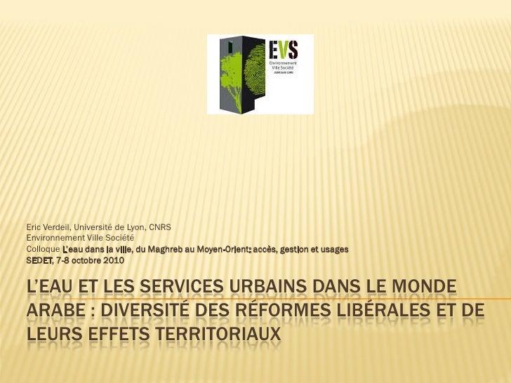 Eric Verdeil, Université de Lyon, CNRSEnvironnement Ville SociétéColloque L'eau dans la ville, du Maghreb au Moyen-Orient:...