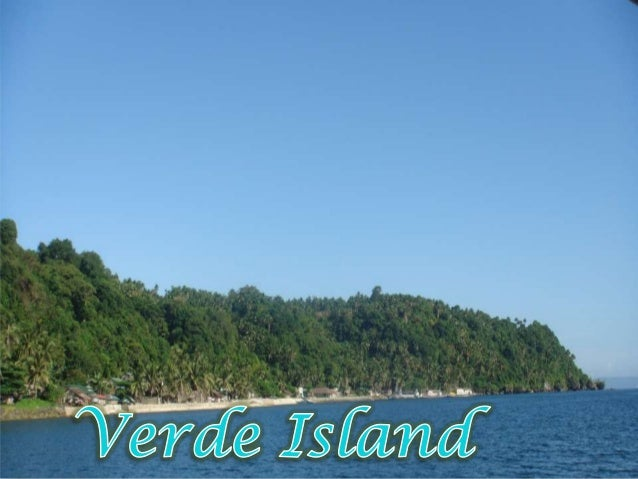 Verde Island is situated between the islands of Batangas andMindoro, with a total land area of 1,625.05 hectares, and isco...