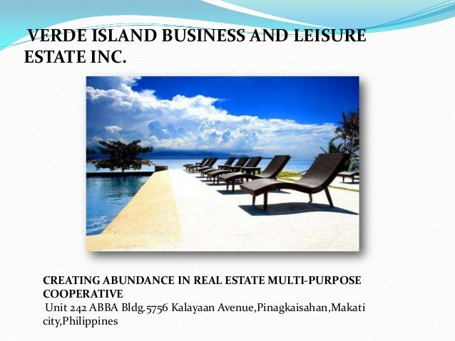VERDE ISLAND BUSINESS AND LEISUREESTATE INC.CREATING ABUNDANCE IN REAL ESTATE MULTI-PURPOSECOOPERATIVEUnit 242 ABBA Bldg.5...