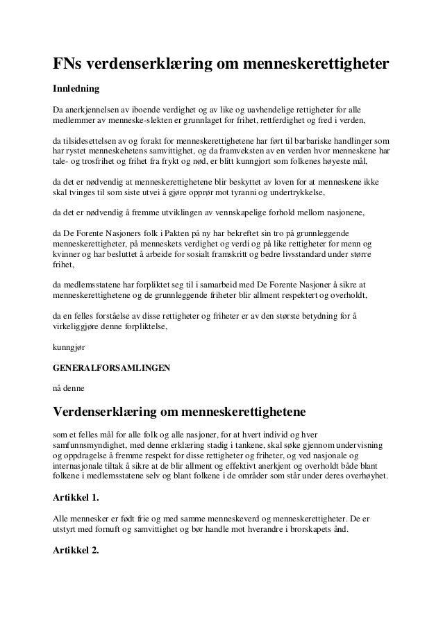 FNs verdenserklæring om menneskerettigheter Innledning Da anerkjennelsen av iboende verdighet og av like og uavhendelige r...