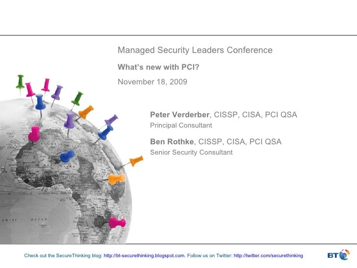 Peter Verderber , CISSP, CISA, PCI QSA Principal Consultant Ben Rothke , CISSP, CISA, PCI QSA Senior Security Consultant M...
