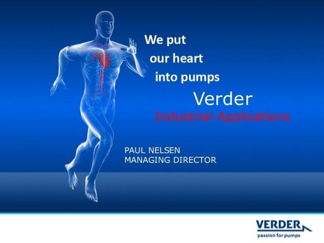 Verder  Industrial Applications PAUL NELSEN MANAGING DIRECTOR
