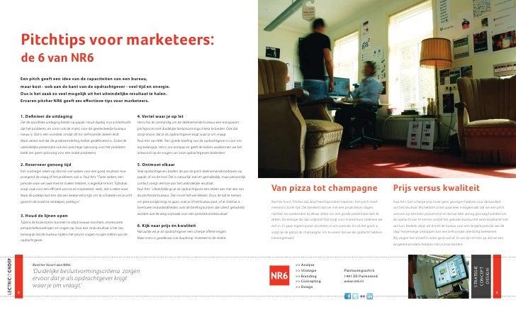 Pitchtips voor marketeers:     de 6 van NR6     Een pitch geeft een idee van de capaciteiten van een bureau,     maar kost...