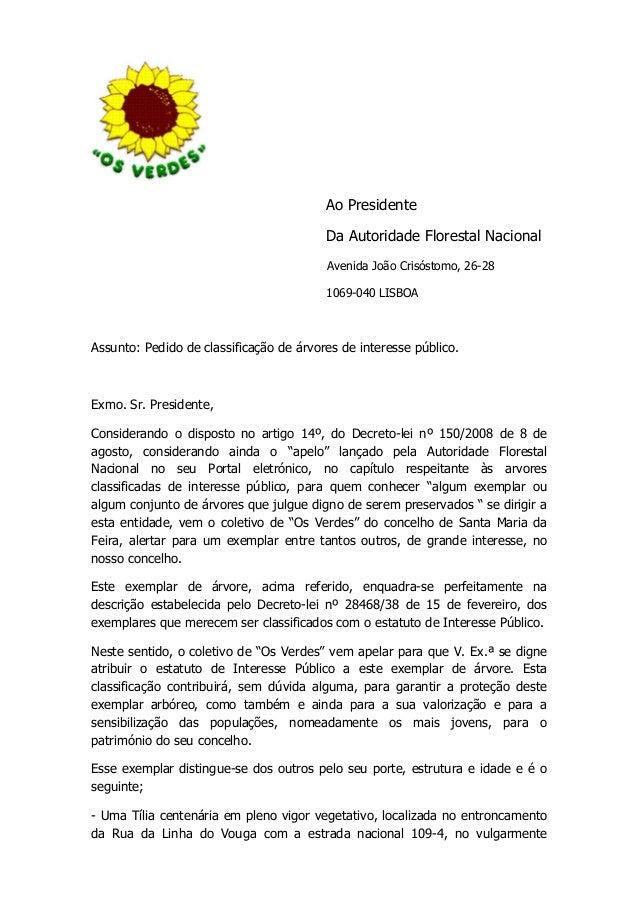 Ao Presidente Da Autoridade Florestal Nacional Avenida João Crisóstomo, 26-28 1069-040 LISBOA Assunto: Pedido de classific...