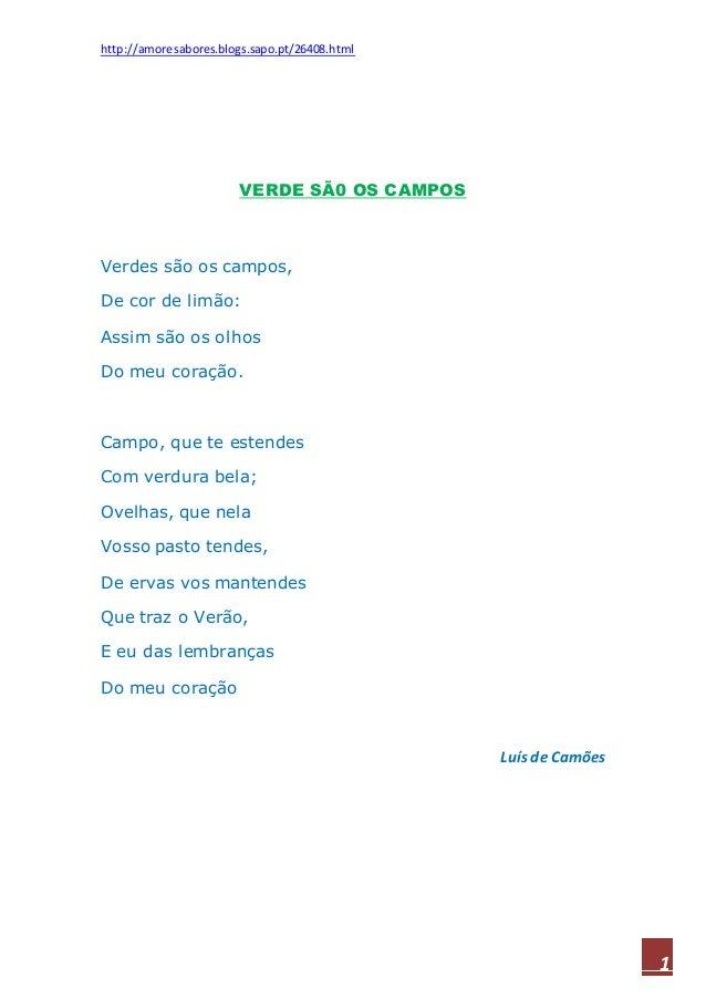 http://amoresabores.blogs.sapo.pt/26408.html 1 VERDE SÃ0 OS CAMPOS Verdes são os campos, De cor de limão: Assim são os olh...