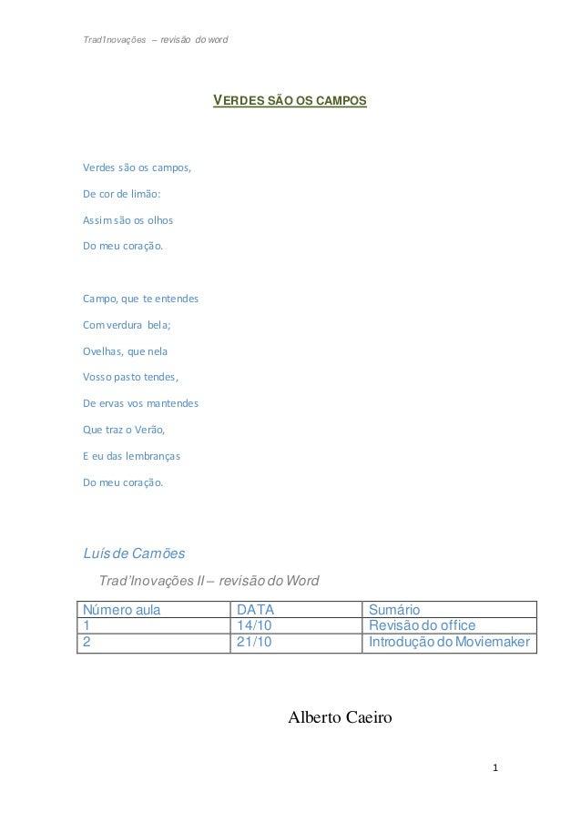 Trad'Inovações – revisão do word 1 VERDES SÃO OS CAMPOS Verdes são os campos, De cor de limão: Assim são os olhos Do meu c...