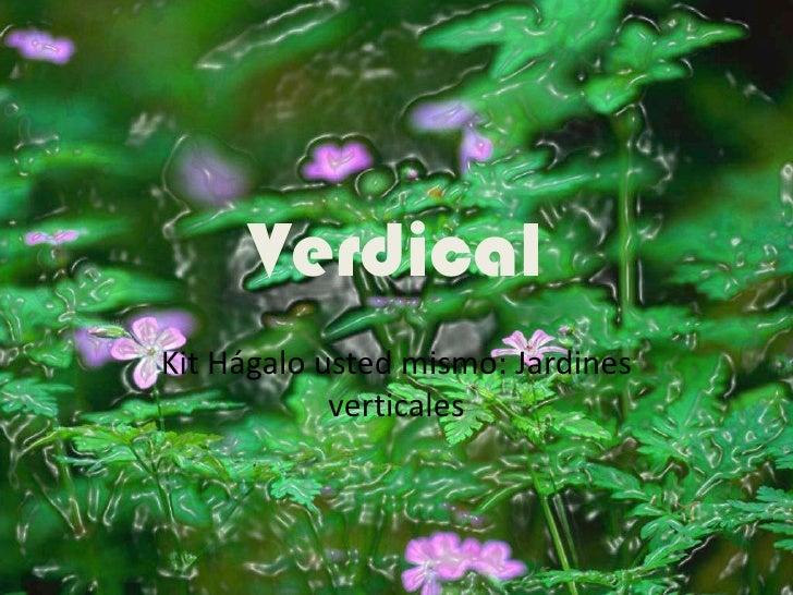 Verdical<br />Kit Hágalo usted mismo: Jardines verticales<br />
