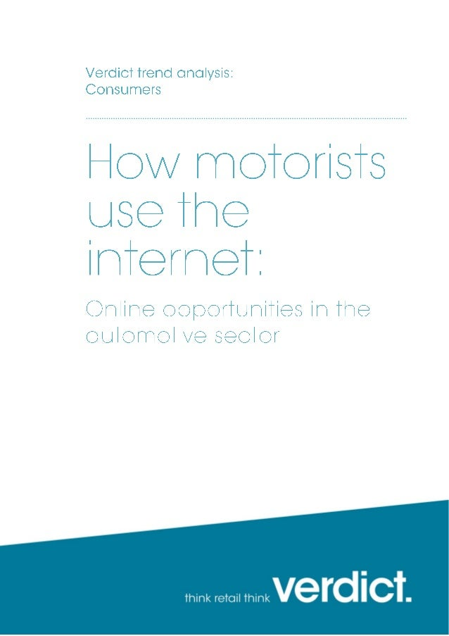 March 2014 How motorists use the internet | Charlie Schouten page 2 Although there are online opportunities within the aut...