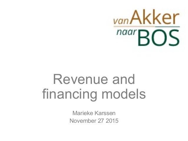 Revenue and financing models Marieke Karssen November 27 2015