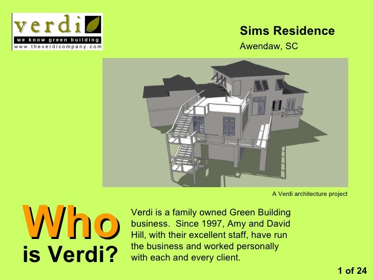 Who is Verdi? Sims Residence Awendaw, SC Verdi is a family owned Green Building business.  Since 1997, Amy and David Hill,...