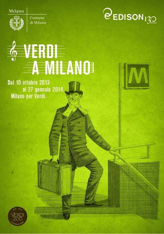 A MILANO VERDI Dal 10 ottobre 2013 al 27 gennaio 2014, Milano per Verdi.