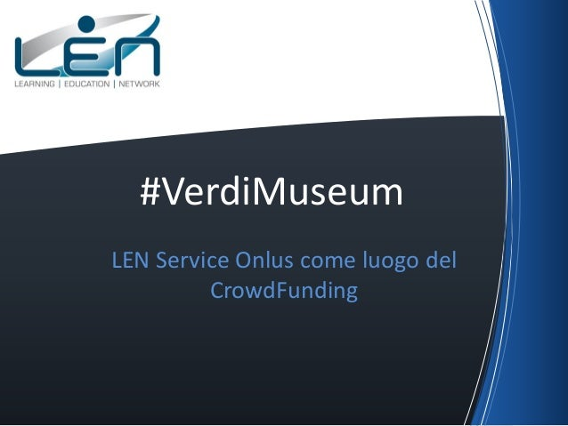 #VerdiMuseum LEN Service Onlus come luogo del CrowdFunding