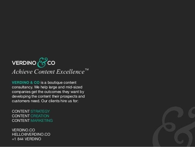 Achieve Content Excellence VERDINO.CO HELLO@VERDINO.CO +1 844 VERDINO & VERDINO CO TM VERDINO & CO is a boutique content c...