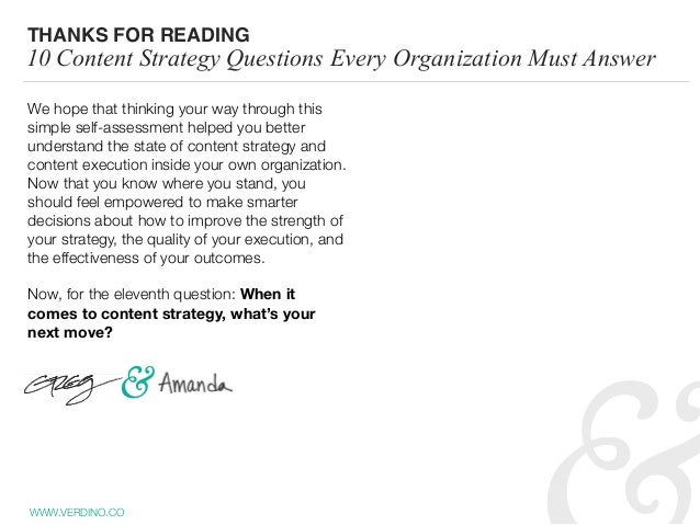 WWW.VERDINO.CO THANKS FOR READING 10 Content Strategy Questions Every Organization Must Answer We hope that thinking your ...