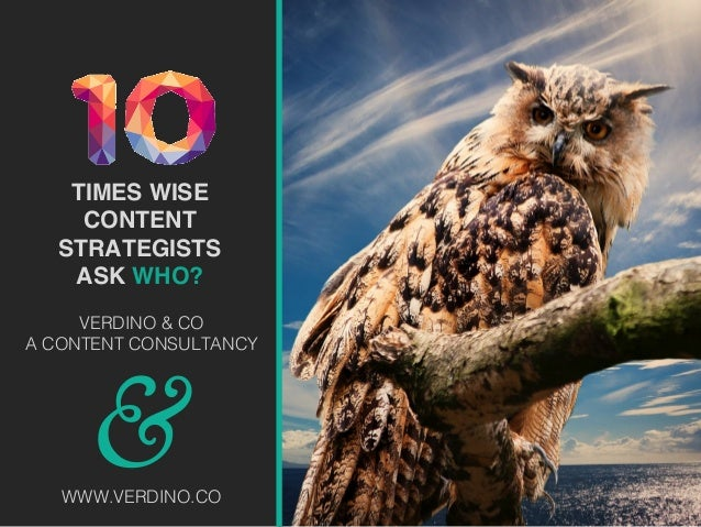 TIMES WISE CONTENT STRATEGISTS ASK WHO? & ! VERDINO & CO! A CONTENT CONSULTANCY! ! ! WWW.VERDINO.CO!