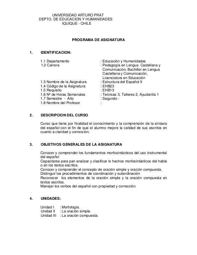 UNIVERSIDAD ARTURO PRAT DEPTO. DE EDUCACION Y HUMANIDADES IQUIQUE - CHILE  PROGRAMA DE ASIGNATURA  1.  IDENTIFICACION: 1.1...