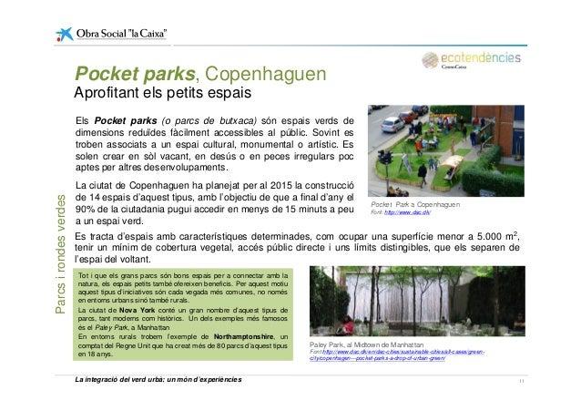 Pocket parks, Copenhaguen Aprofitant els petits espais Els Pocket parks (o parcs de butxaca) són espais verds de dimension...