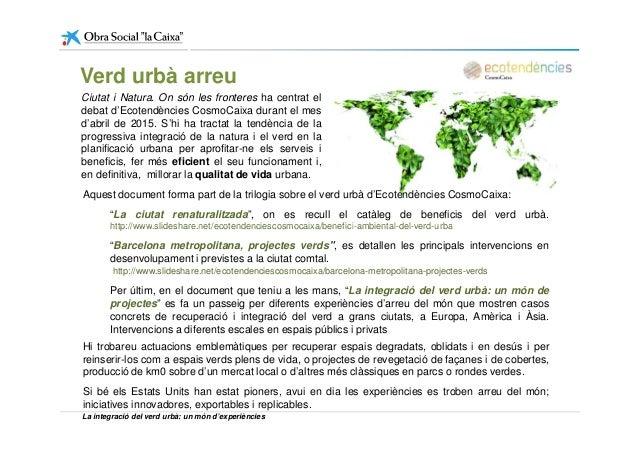 Ciutat i Natura. On són les fronteres ha centrat el debat d'Ecotendències CosmoCaixa durant el mes d'abril de 2015. S'hi h...