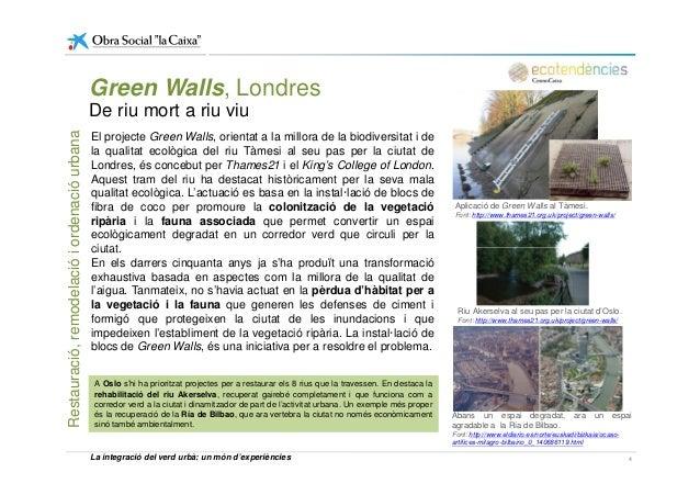 Green Walls, Londres De riu mort a riu viu Aplicació de Green Walls al Tàmesi. Font: http://www.thames21.org.uk/project/gr...