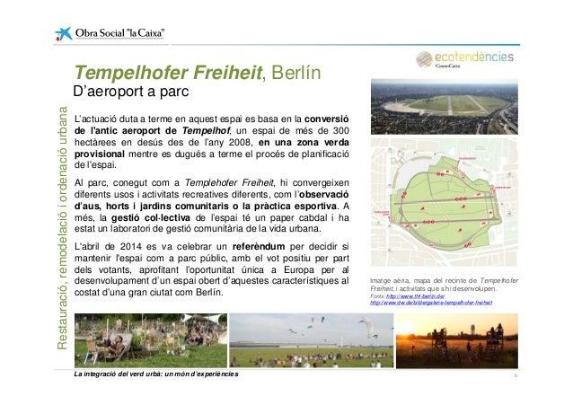 Tempelhofer Freiheit, Berlín D'aeroport a parc L'actuació duta a terme en aquest espai es basa en la conversió de l'antic ...