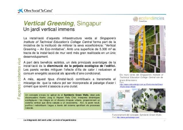 La instal·lació d'aquesta infraestructura verda al Singapore's Institute of Technical Education's College Central forma pa...
