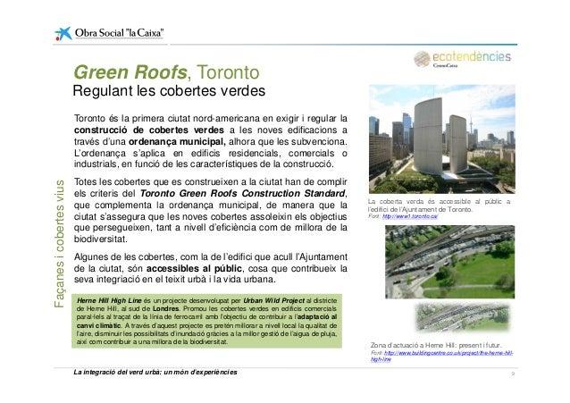 Toronto és la primera ciutat nord-americana en exigir i regular la construcció de cobertes verdes a les noves edificacions...