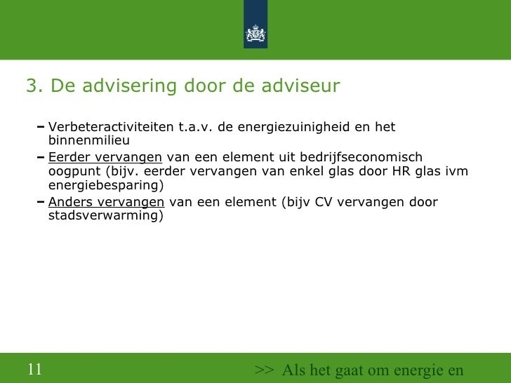 3. De advisering door de adviseur <ul><ul><ul><li>Verbeteractiviteiten t.a.v. de energiezuinigheid en het binnenmilieu </l...