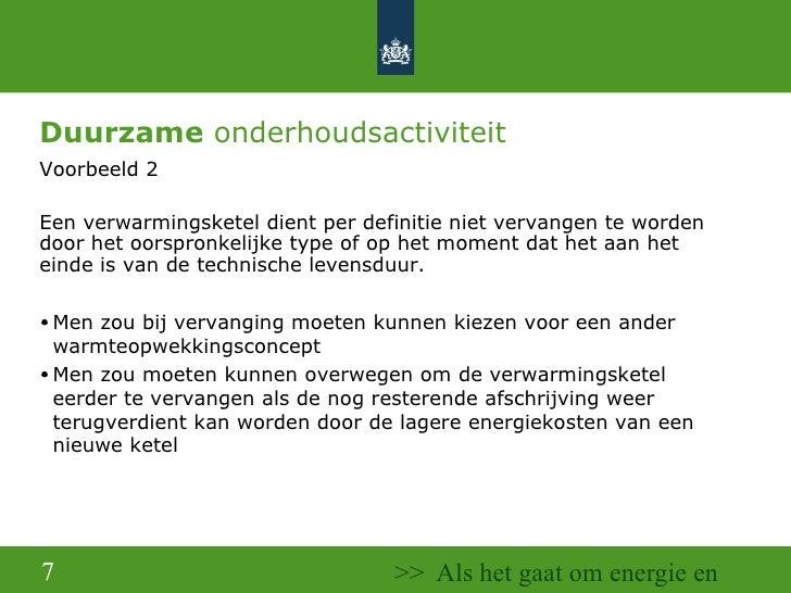 Duurzame  onderhoudsactiviteit <ul><li>Voorbeeld 2 </li></ul><ul><li>Een verwarmingsketel dient per definitie niet vervang...