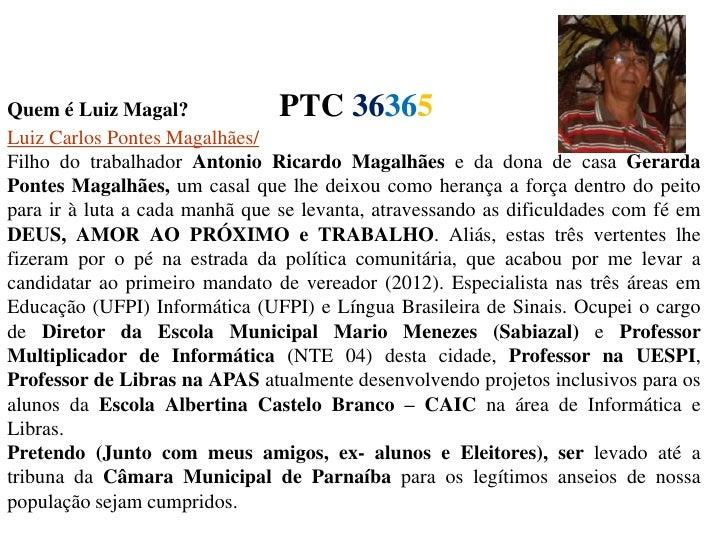 Quem é Luiz Magal?              PTC 36365Luiz Carlos Pontes Magalhães/Filho do trabalhador Antonio Ricardo Magalhães e da ...