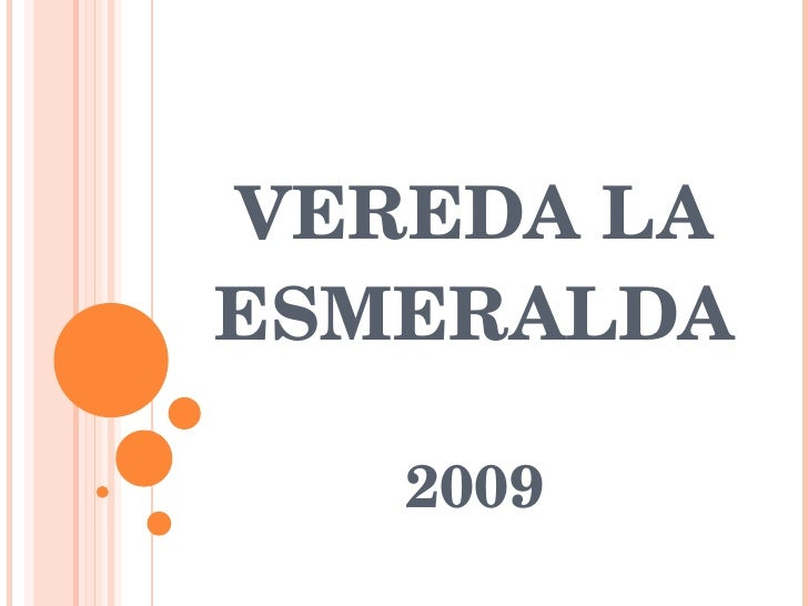 VEREDA LA ESMERALDA 2009