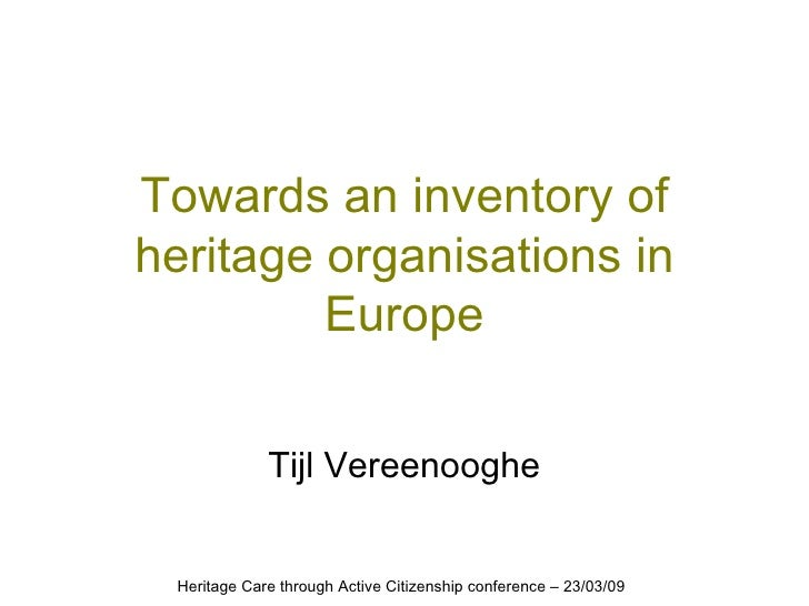 Towards an inventory of heritage organisations in Europe Tijl Vereenooghe