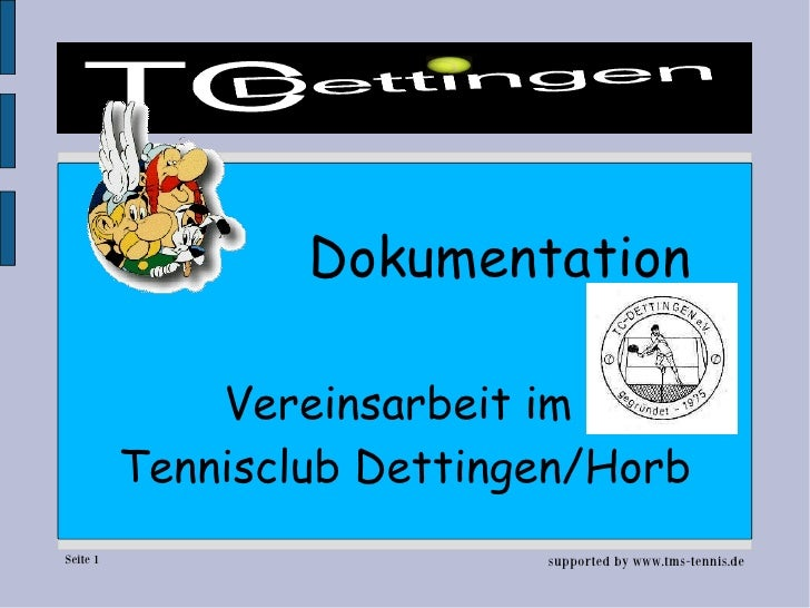 Dokumentation                Vereinsarbeit im           Tennisclub Dettingen/Horb Seite 1                     supported by...
